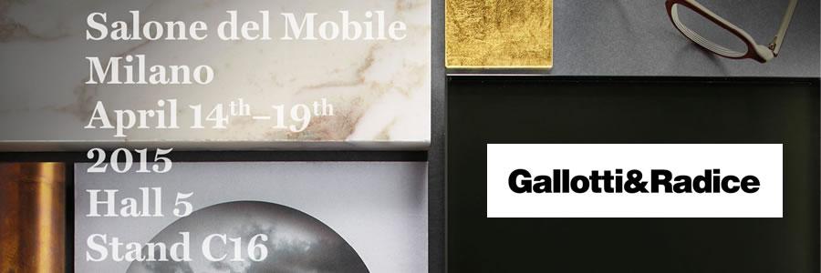 Gallotti&Radice, Salone del Mobile